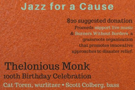 Sunday Sounds: Thelonious Monk 100th Birthday Celebration and Burners Without Borders benefit.
